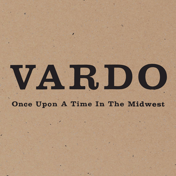 "Vardo ""Once Upon A Time In The Midwest"""